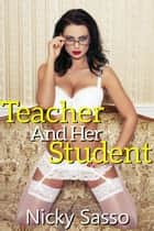 Teacher and Her Student ebook by Nicky Sasso