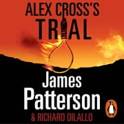 Alex Cross's Trial - (Alex Cross 15) オーディオブック by James Patterson