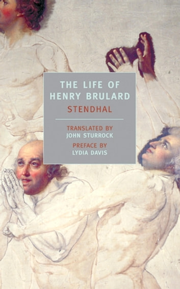 The Life of Henry Brulard eBook by Stendhal,Lydia Davis