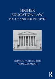Higher Education Law - Policy and Perspectives ebook by Klinton W. Alexander,Kern Alexander