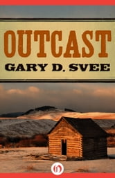 Outcast ebook by Gary D Svee