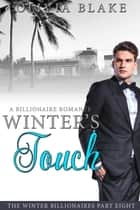 Winter's Touch: A Billionaire Romance ebook by Olivia Blake