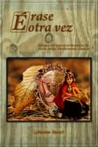 "Érase ""otra"" vez ebook by ¡¡Ábrete libro!!"