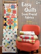 Easy Quilts from Precut Fabrics ebook by Sue Pfau
