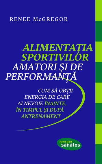 Alimentația sportivilor amatori și de performanță ebook by Renee McGregor