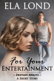 For Your Entertainment ebook by Ela Lond