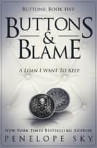 Buttons and Blame - Buttons, #5 ebook by Penelope Sky