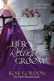 Her Reluctant Groom ebook by Rose Gordon