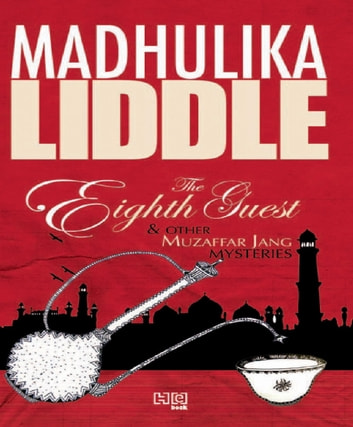 The Eighth Guest and Other Muzaffar Jang Mysteries ebook by Madhulika Liddle