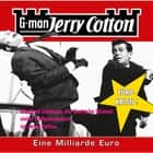 Jerry Cotton, Folge 9: Eine Millarde Euro audiobook by Jerry Cotton