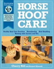 Horse Hoof Care ebook by Cherry Hill, Richard Klimesh