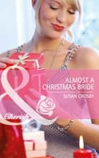 Almost a Christmas Bride (Mills & Boon Cherish) (Wives for Hire, Book 6) ebook by Susan Crosby