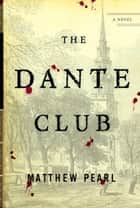 The Dante Club ebook by Matthew Pearl