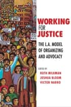 Working for Justice ebook by Milkman Ruth,Joshua Bloom,Victor Narro