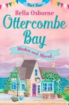 Ottercombe Bay – Part Four: Shaken and Stirred (Ottercombe Bay Series) 電子書 by Bella Osborne