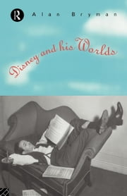 Disney and His Worlds ebook by Bryman, Alan