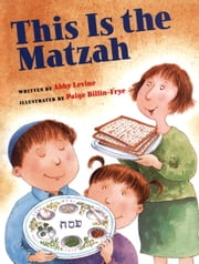 This Is the Matzah ebook by Abby Levine,Paige Billin-Frye