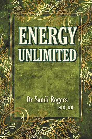 Energy Unlimited ebook by Dr Sandi Rogers,Laila Savolainen