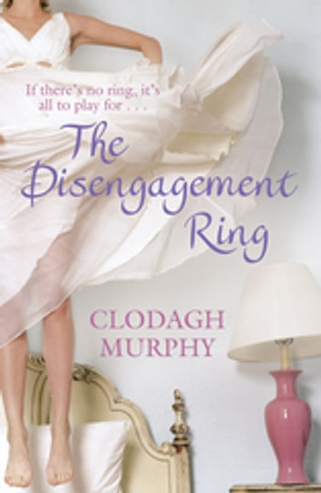 The Disengagement Ring eBook by Clodagh Murphy
