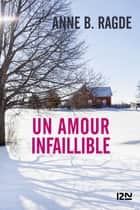 Un amour infaillible ebook by Anne B. RAGDE, Hélène HERVIEU