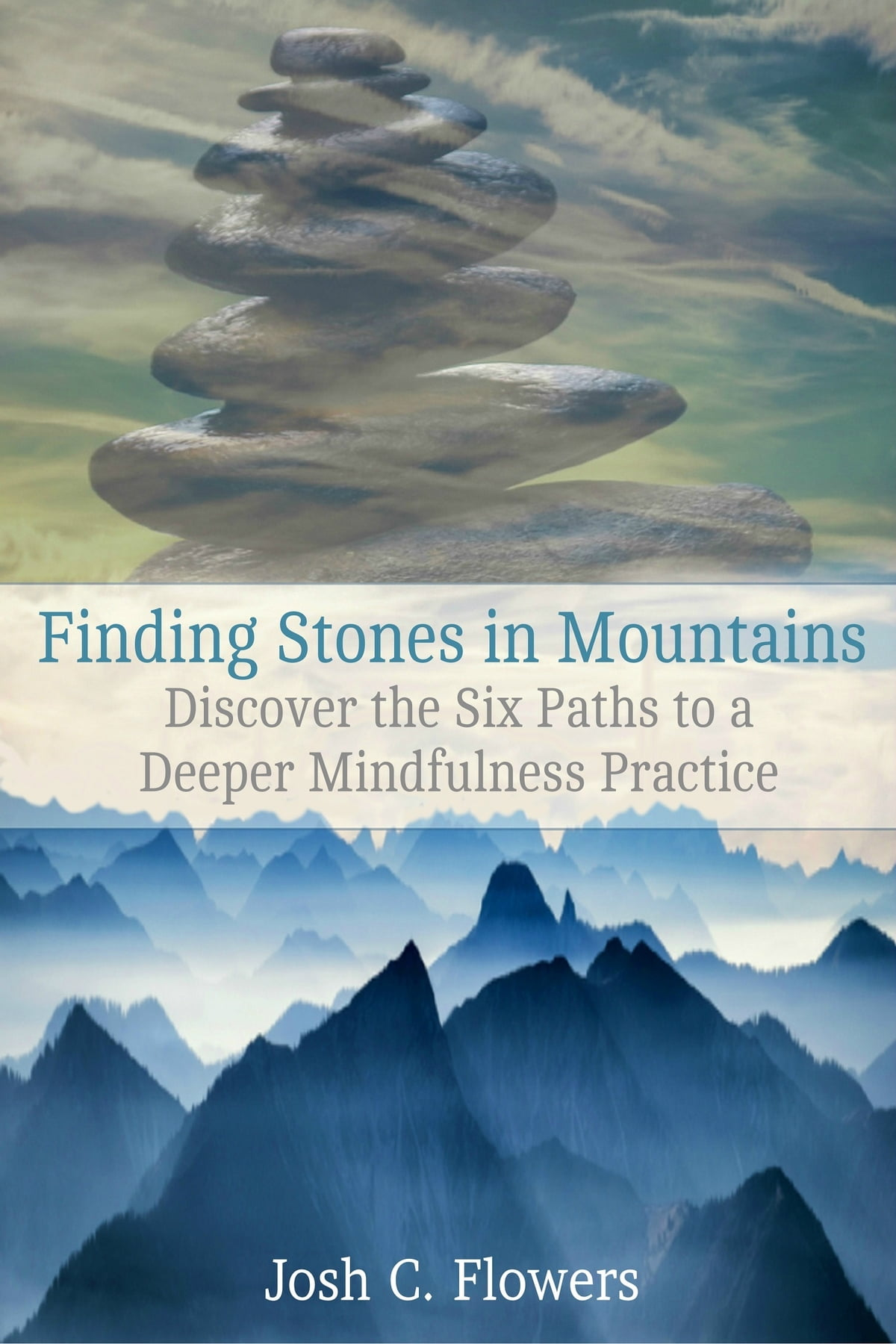 finding stones in mountains discover the six paths to a deeper