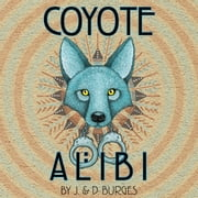 Coyote Alibi audiobook by J. Burges, D. Burges
