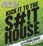 Kick It To The Shithouse ebook by Michael Winkler (ed)