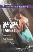Seduced by His Target ebook by Gail Barrett