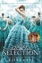 The Selection ebook by Kiera Cass