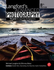 Langford's Advanced Photography ebook by Efthimia Bilissi,Michael Langford