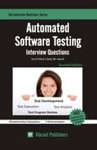 Automated Software Testing Interview Questions You'll Most Likely Be Asked ebook by Vibrant Publishers