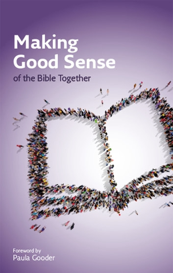 Making Good Sense of the Bible Together ebook by Bible Society