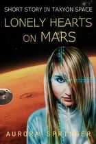 Lonely Hearts on Mars ebook by