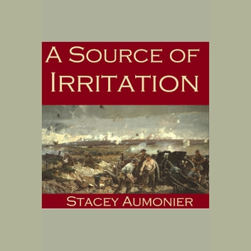 Source of Irritation, A audiobook by Stacy Aumonier