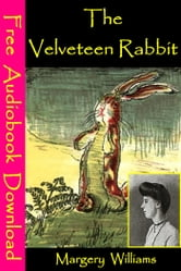 The Velveteen Rabbit - [ Free Audiobooks Download ] ebook by Margery Williams