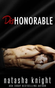 Dishonorable - Amado Brothers, #1 ebook by Natasha Knight