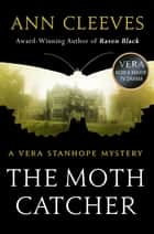 The Moth Catcher ebook by Ann Cleeves