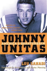 Johnny Unitas - America's Quarterback ebook by Lou Sahadi,Peyton Manning,Art Donovan
