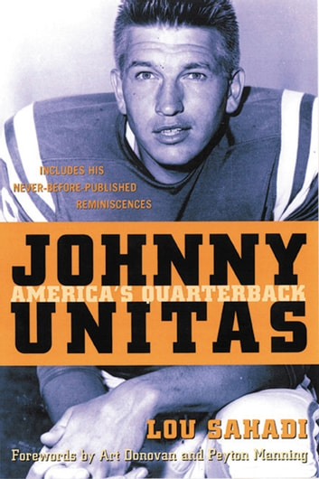 Johnny Unitas - America's Quarterback ebook by Lou Sahadi