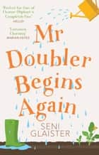 Mr Doubler Begins Again ebook by