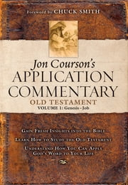 Jon Courson's Application Commentary - Volume 1, Old Testament, (Genesis-Job) ebook by Jon Courson