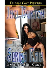 Spring Rain (A Storm for All Seasons, Book Four) ebook by Jaci Burton