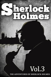 The Adventures of Sherlock Holmes - [Vol.3] [Special Illustrated Edition] [Free Audio Links] ebook by Sir Arthur Conan Doyle