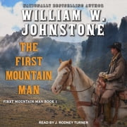 The First Mountain Man audiobook by William W. Johnstone