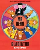 Mr Benn - Gladiator ebook by David McKee
