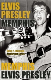 Elvis Presley: Memphis ebook by Mark Bernardo