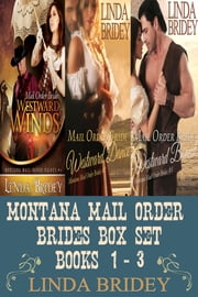 Montana Mail Order Brides Box Set: Books 1 - 3 (Westward series) ebook by Linda Bridey