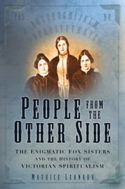 People from the Other Side - A History of Spiritualism ebook by Maurice Leonard