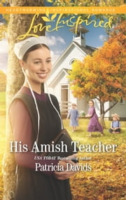 His Amish Teacher (Mills & Boon Love Inspired) (The Amish Bachelors, Book 3) ebook by Patricia Davids