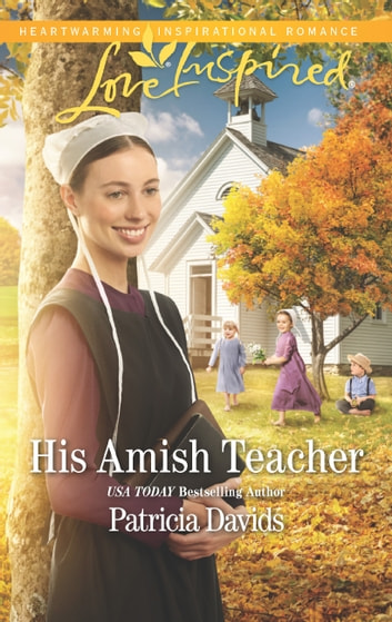His Amish Teacher (Mills & Boon Love Inspired) (The Amish Bachelors, Book 3) 電子書 by Patricia Davids